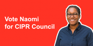 Read more about the article Why I'm running for a place on CIPR Council – Vote Naomi